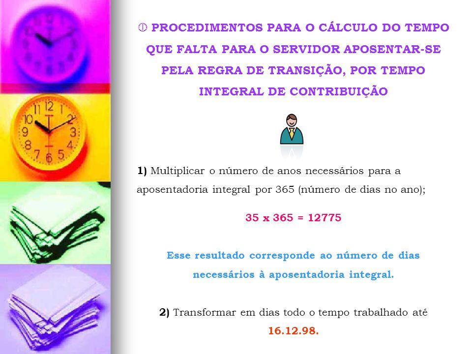 2) Transformar em dias todo o tempo trabalhado até 16.12.98.