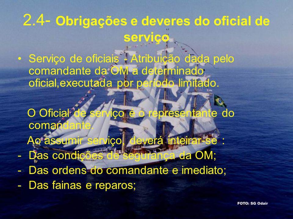 2.4- Obrigações e deveres do oficial de serviço