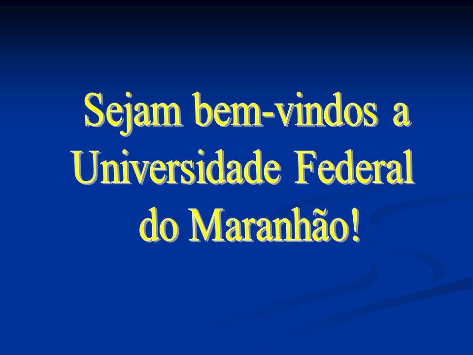 Sejam bem-vindos a Universidade Federal do Maranhão!