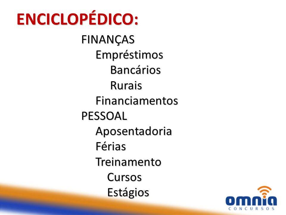 ENCICLOPÉDICO: FINANÇAS Empréstimos Bancários Rurais Financiamentos
