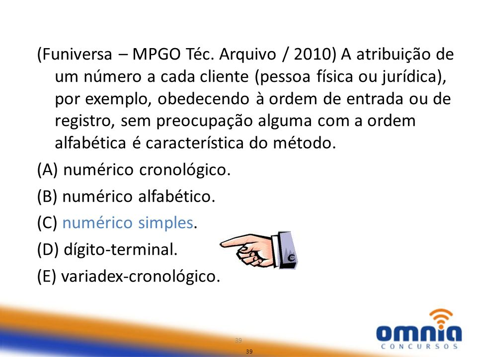 (A) numérico cronológico. (B) numérico alfabético.