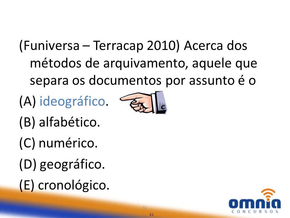(Funiversa – Terracap 2010) Acerca dos métodos de arquivamento, aquele que separa os documentos por assunto é o