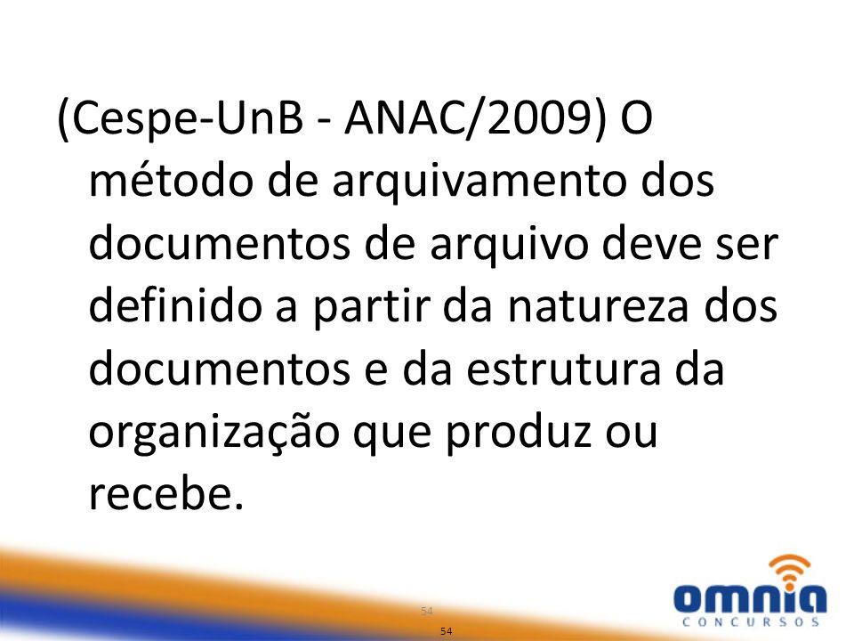 (Cespe-UnB - ANAC/2009) O método de arquivamento dos documentos de arquivo deve ser definido a partir da natureza dos documentos e da estrutura da organização que produz ou recebe.