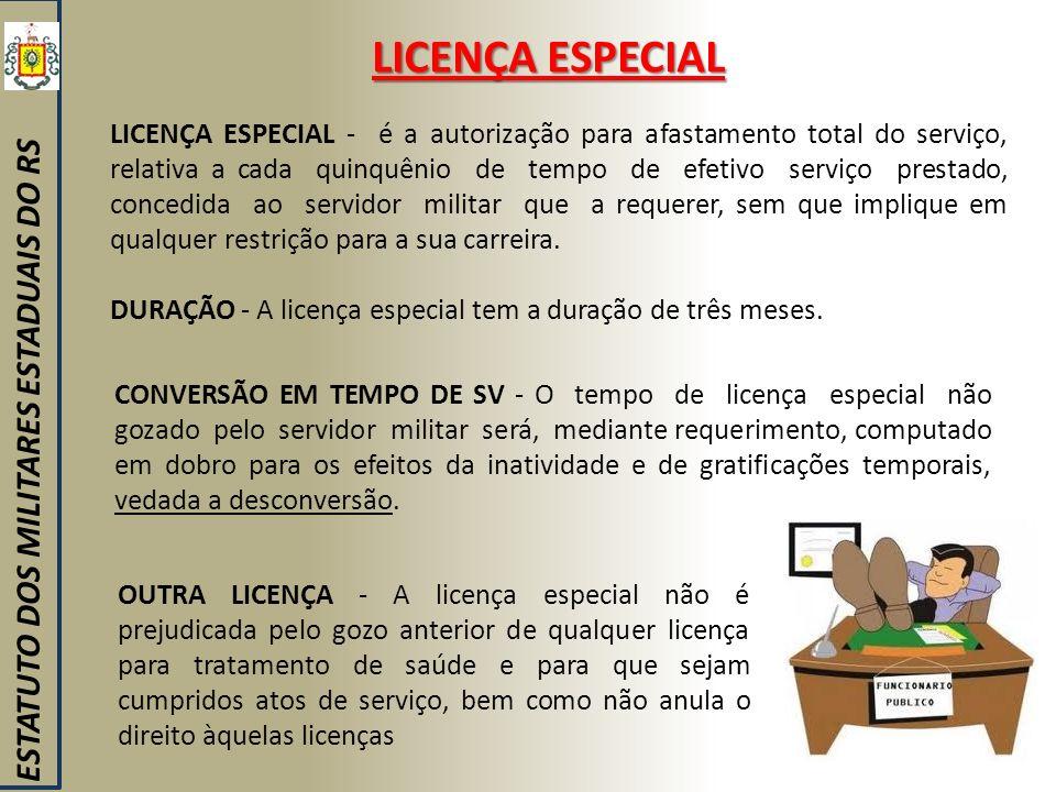 LICENÇA ESPECIAL ESTATUTO DOS MILITARES ESTADUAIS DO RS