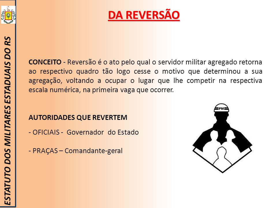 DA REVERSÃO ESTATUTO DOS MILITARES ESTADUAIS DO RS