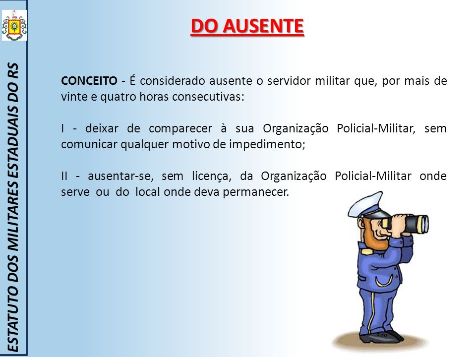 DO AUSENTE ESTATUTO DOS MILITARES ESTADUAIS DO RS