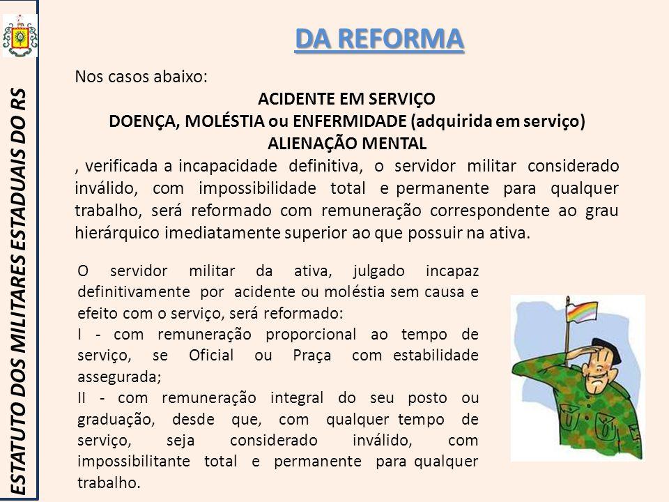 DOENÇA, MOLÉSTIA ou ENFERMIDADE (adquirida em serviço)