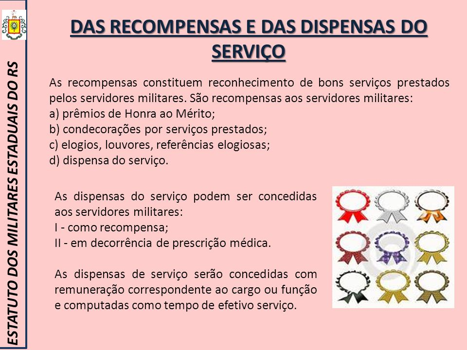 DAS RECOMPENSAS E DAS DISPENSAS DO SERVIÇO