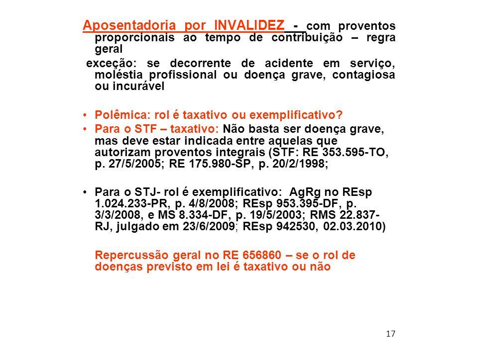 Aposentadoria por INVALIDEZ - com proventos proporcionais ao tempo de contribuição – regra geral