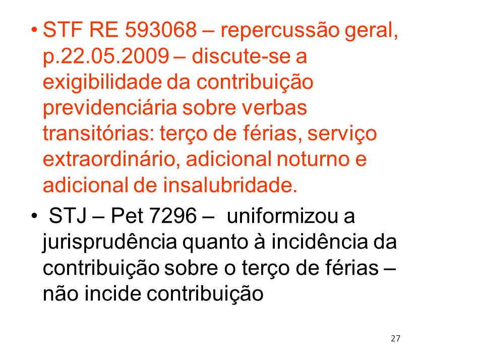 STF RE 593068 – repercussão geral, p. 22. 05