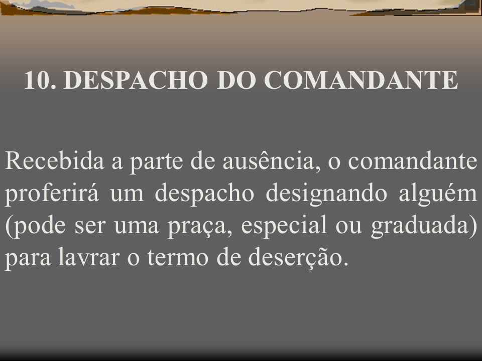 10. DESPACHO DO COMANDANTE