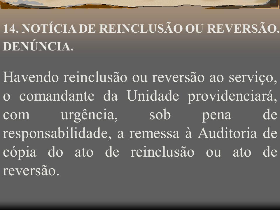 14. NOTÍCIA DE REINCLUSÃO OU REVERSÃO.
