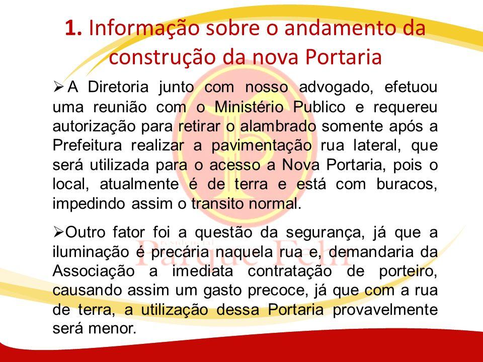 1. Informação sobre o andamento da construção da nova Portaria