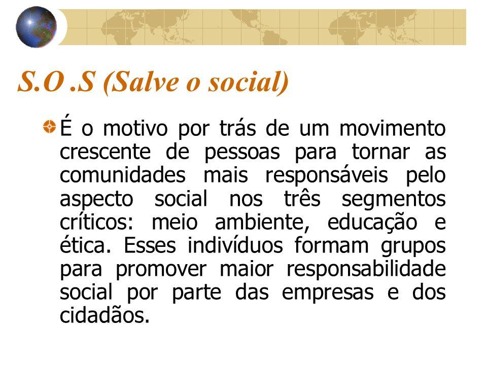 S.O .S (Salve o social)