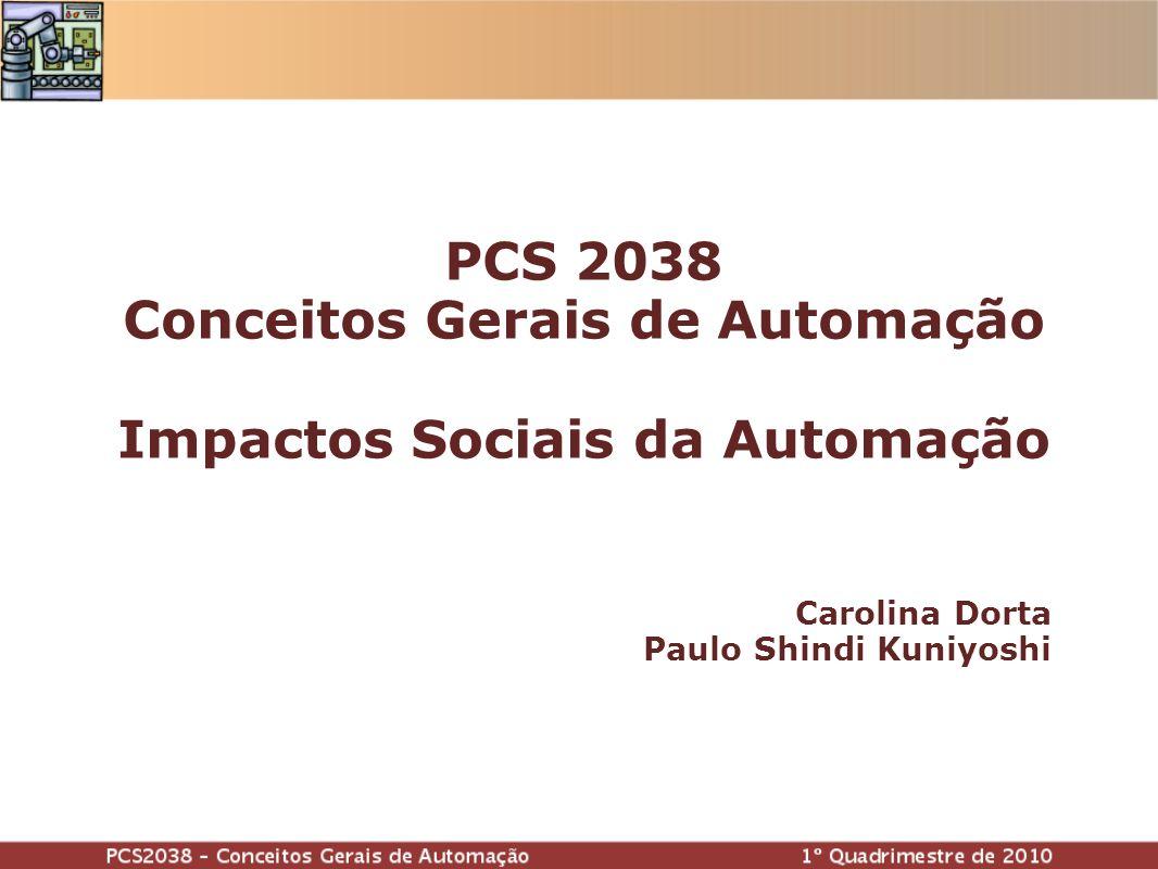 PCS 2038 Conceitos Gerais de Automação Impactos Sociais da Automação