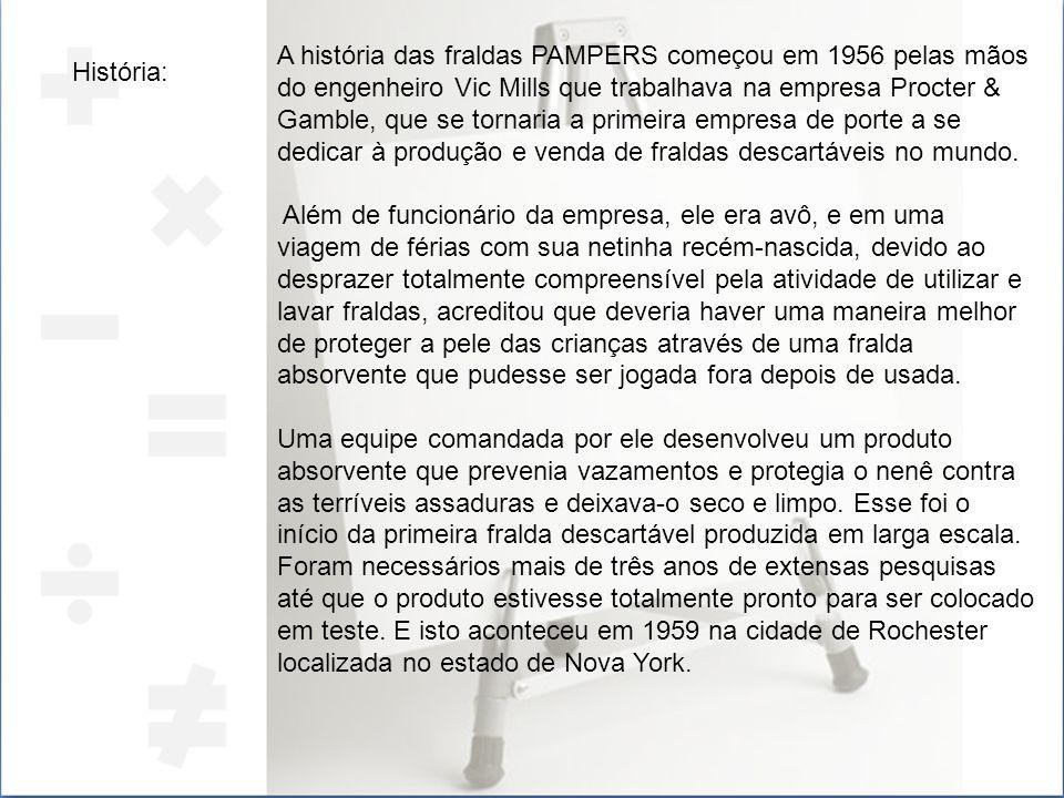 A história das fraldas PAMPERS começou em 1956 pelas mãos do engenheiro Vic Mills que trabalhava na empresa Procter & Gamble, que se tornaria a primeira empresa de porte a se dedicar à produção e venda de fraldas descartáveis no mundo.
