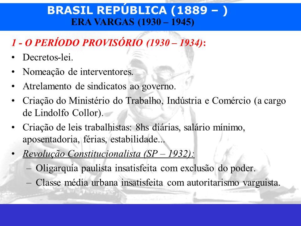 1 - O PERÍODO PROVISÓRIO (1930 – 1934):