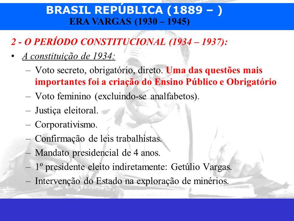 2 - O PERÍODO CONSTITUCIONAL (1934 – 1937):