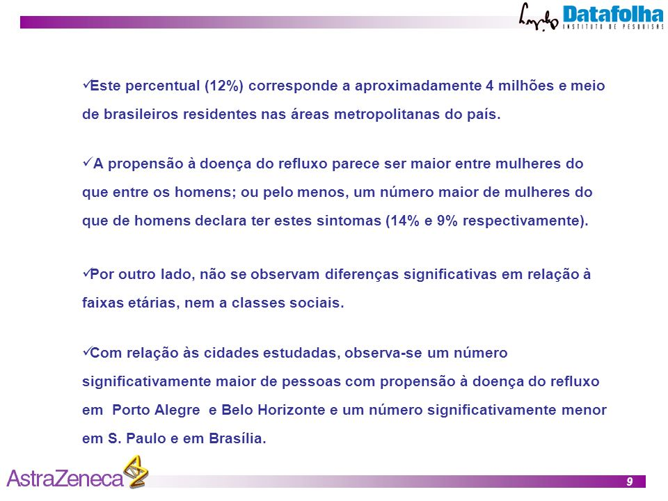 Este percentual (12%) corresponde a aproximadamente 4 milhões e meio de brasileiros residentes nas áreas metropolitanas do país.