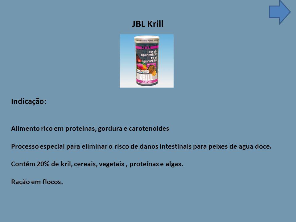 JBL Krill Indicação: Alimento rico em proteinas, gordura e carotenoides.