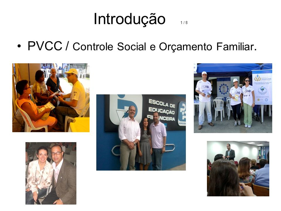 Introdução 1 / 8 PVCC / Controle Social e Orçamento Familiar.