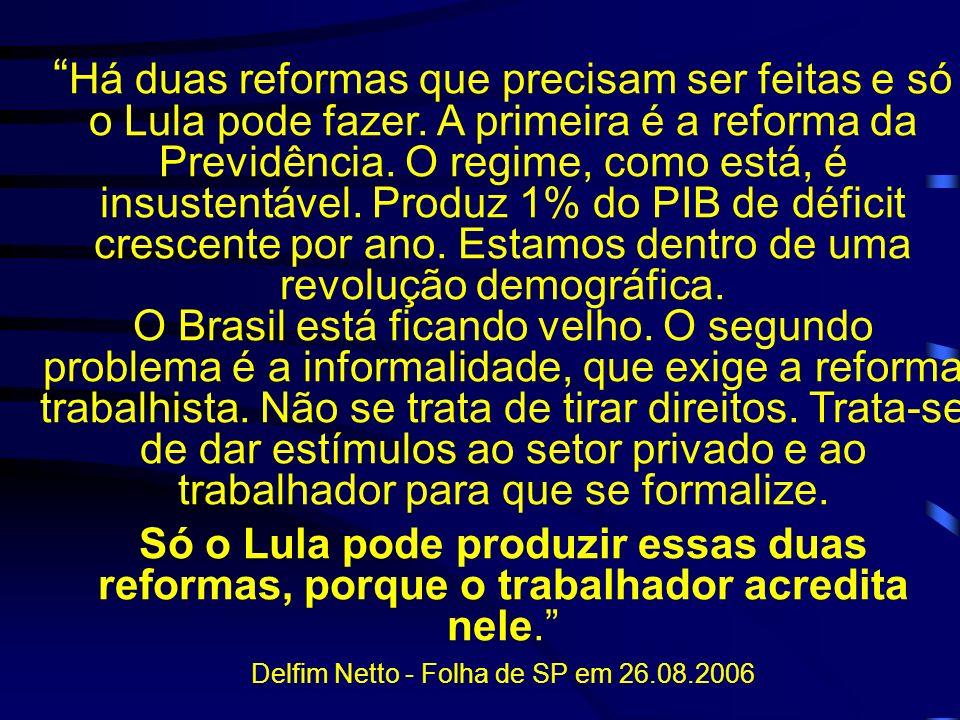 Delfim Netto - Folha de SP em 26.08.2006
