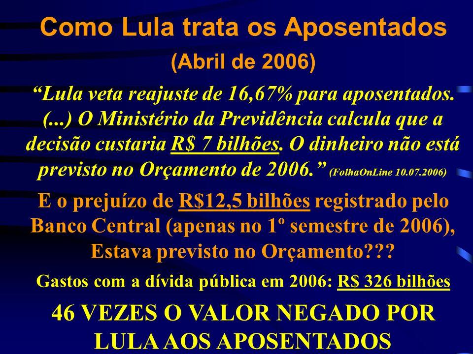 Como Lula trata os Aposentados