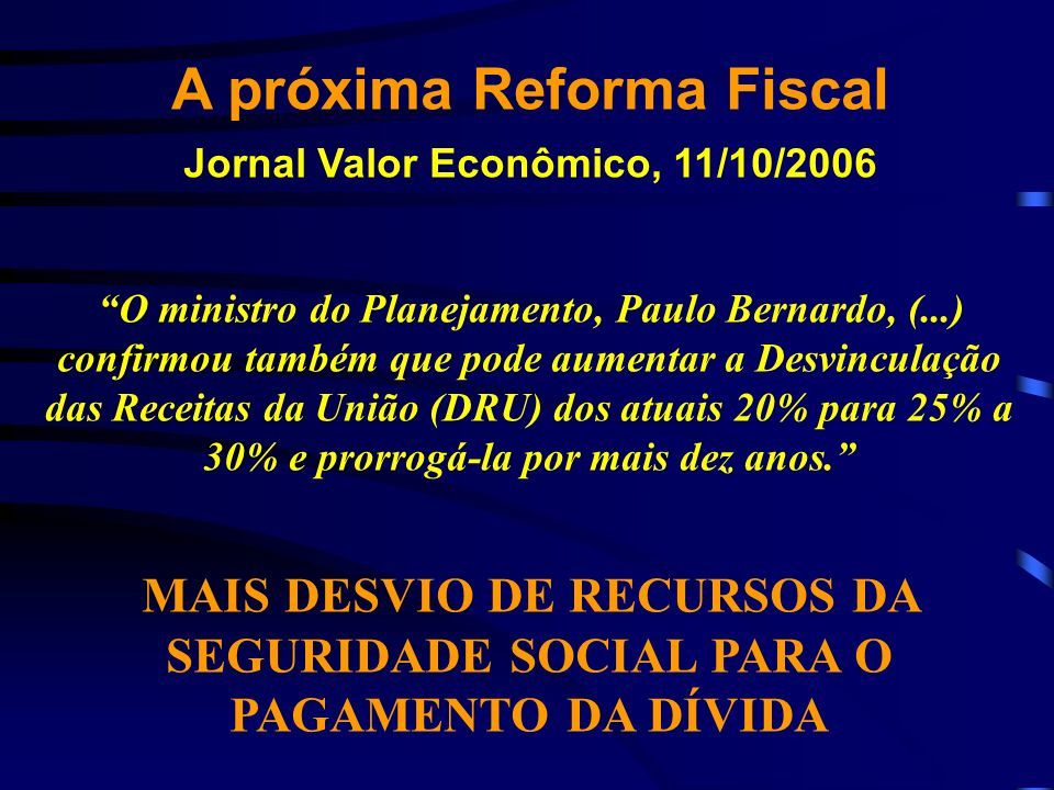 A próxima Reforma Fiscal Jornal Valor Econômico, 11/10/2006
