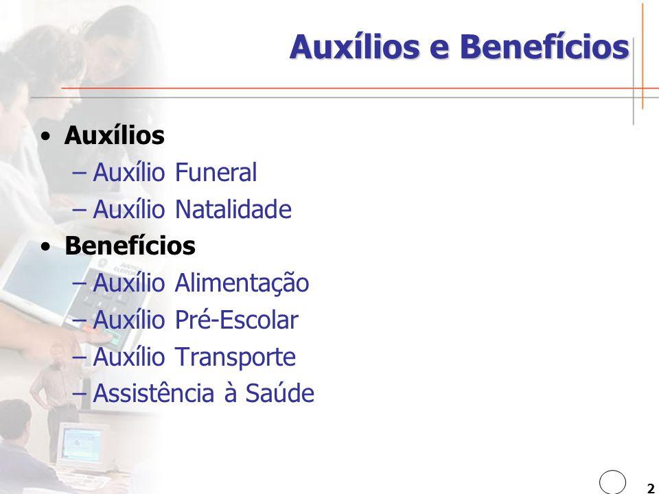 Auxílios e Benefícios Auxílios Auxílio Funeral Auxílio Natalidade