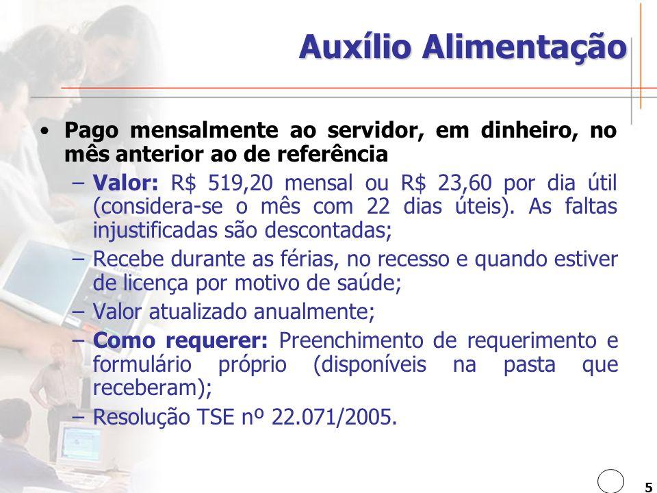Auxílio Alimentação Pago mensalmente ao servidor, em dinheiro, no mês anterior ao de referência.
