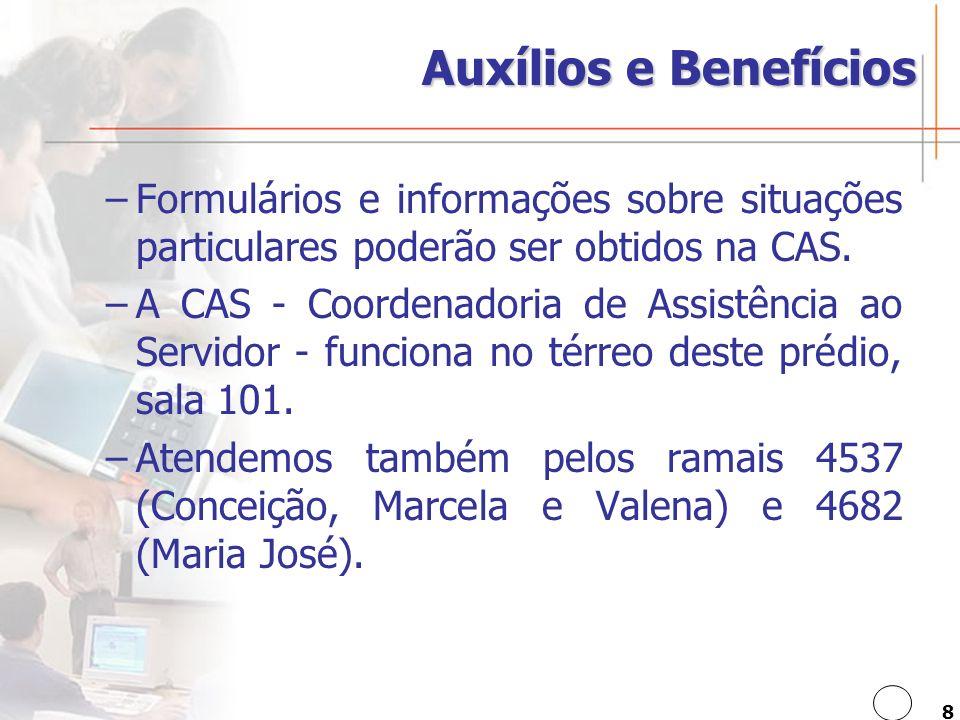 Auxílios e Benefícios Formulários e informações sobre situações particulares poderão ser obtidos na CAS.