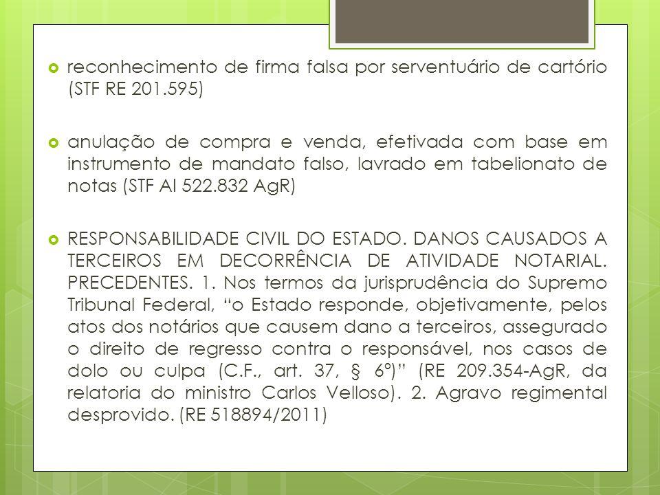 reconhecimento de firma falsa por serventuário de cartório (STF RE 201