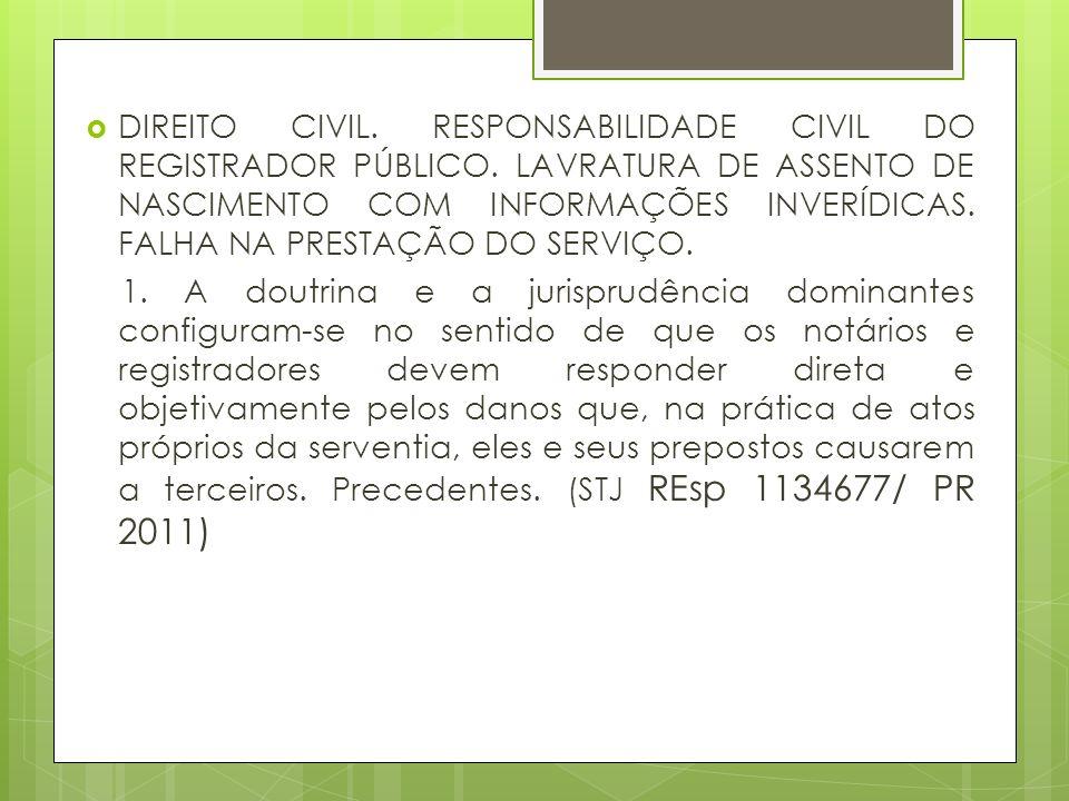 DIREITO CIVIL. RESPONSABILIDADE CIVIL DO REGISTRADOR PÚBLICO