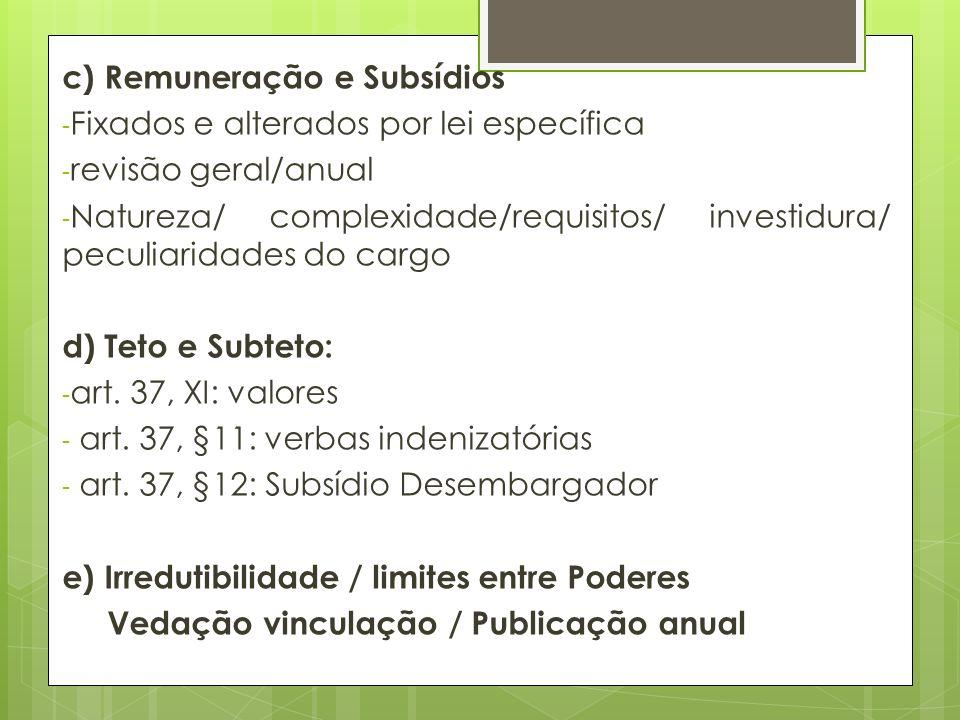 c) Remuneração e Subsídios