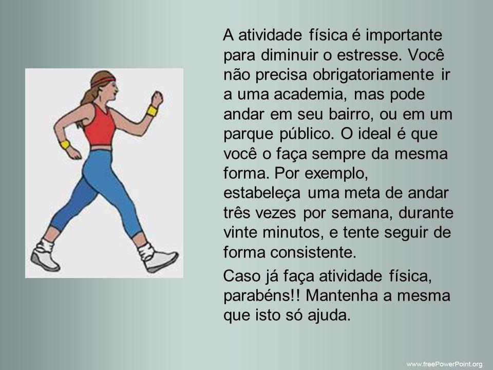 A atividade física é importante para diminuir o estresse