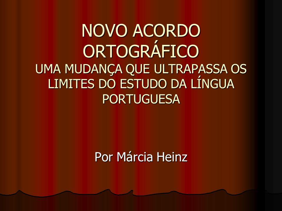 NOVO ACORDO ORTOGRÁFICO UMA MUDANÇA QUE ULTRAPASSA OS LIMITES DO ESTUDO DA LÍNGUA PORTUGUESA