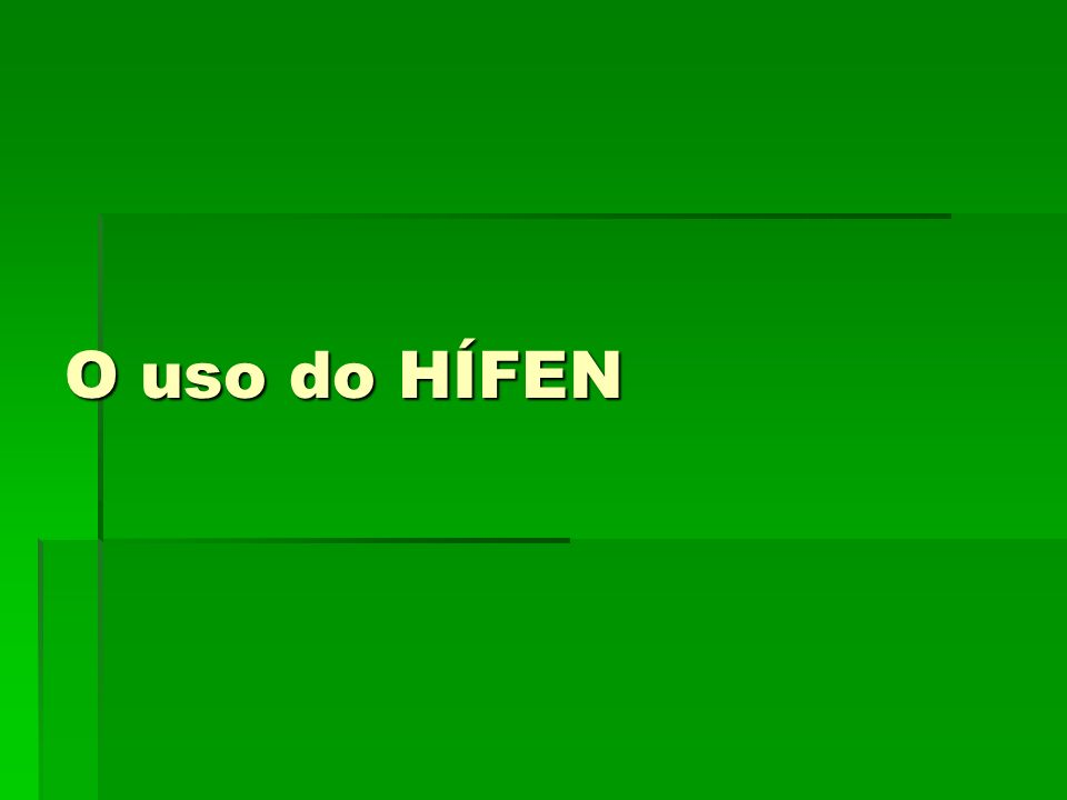 O uso do HÍFEN