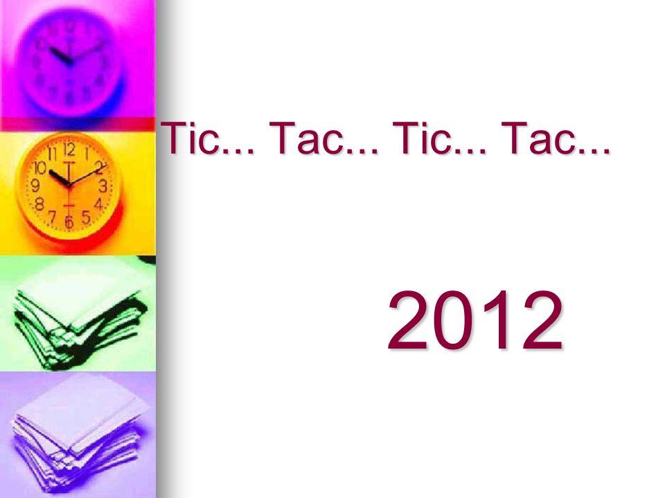 Tic... Tac... Tic... Tac... 2012