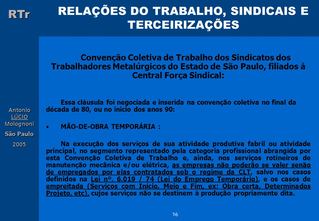 Convenção Coletiva de Trabalho dos Sindicatos dos Trabalhadores Metalúrgicos do Estado de São Paulo, filiados à Central Força Sindical: