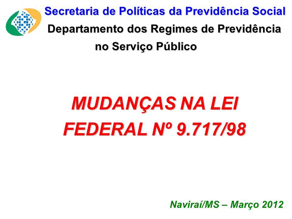 MUDANÇAS NA LEI FEDERAL Nº 9.717/98