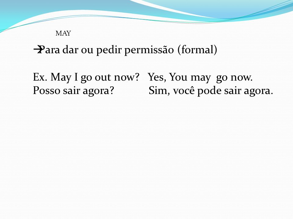 Para dar ou pedir permissão (formal)