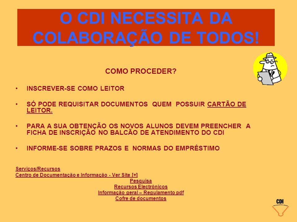 O CDI NECESSITA DA COLABORAÇÃO DE TODOS!