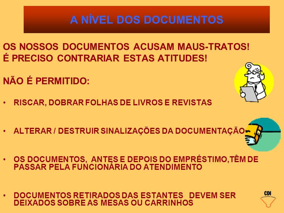 A NÍVEL DOS DOCUMENTOS OS NOSSOS DOCUMENTOS ACUSAM MAUS-TRATOS!
