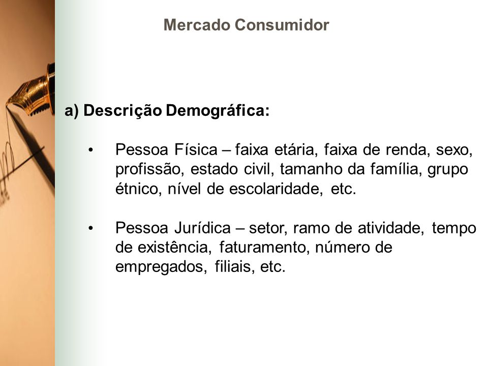 Mercado Consumidor a) Descrição Demográfica: