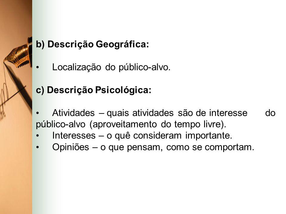 b) Descrição Geográfica: