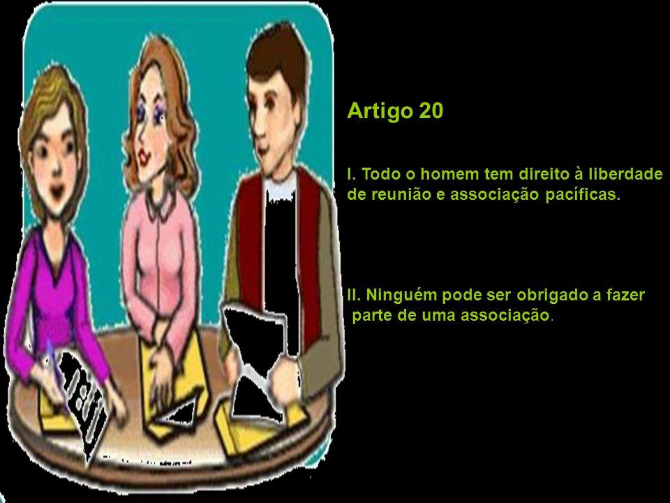 Artigo 20 I. Todo o homem tem direito à liberdade
