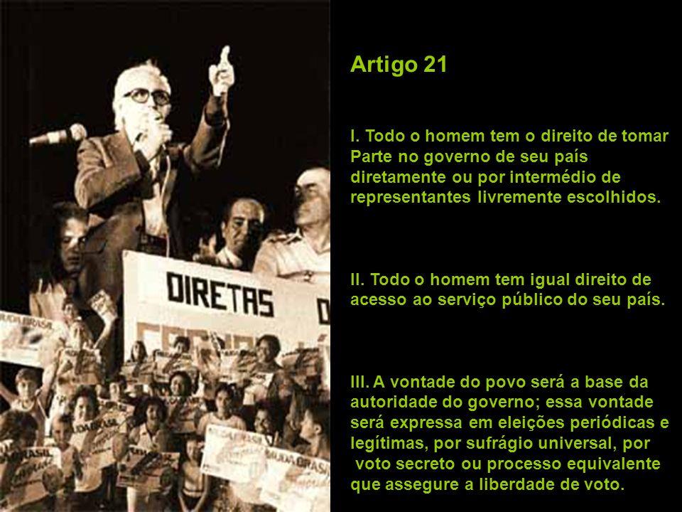 Artigo 21 I. Todo o homem tem o direito de tomar