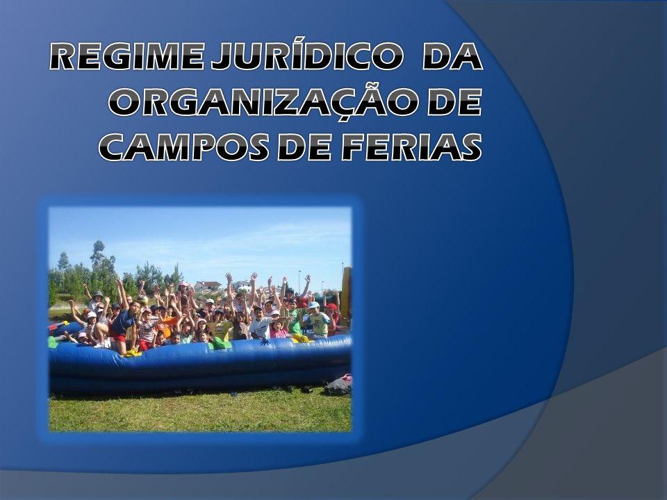 REGIME JURÍDICO DA ORGANIZAÇÃO DE CAMPOS DE FERIAS