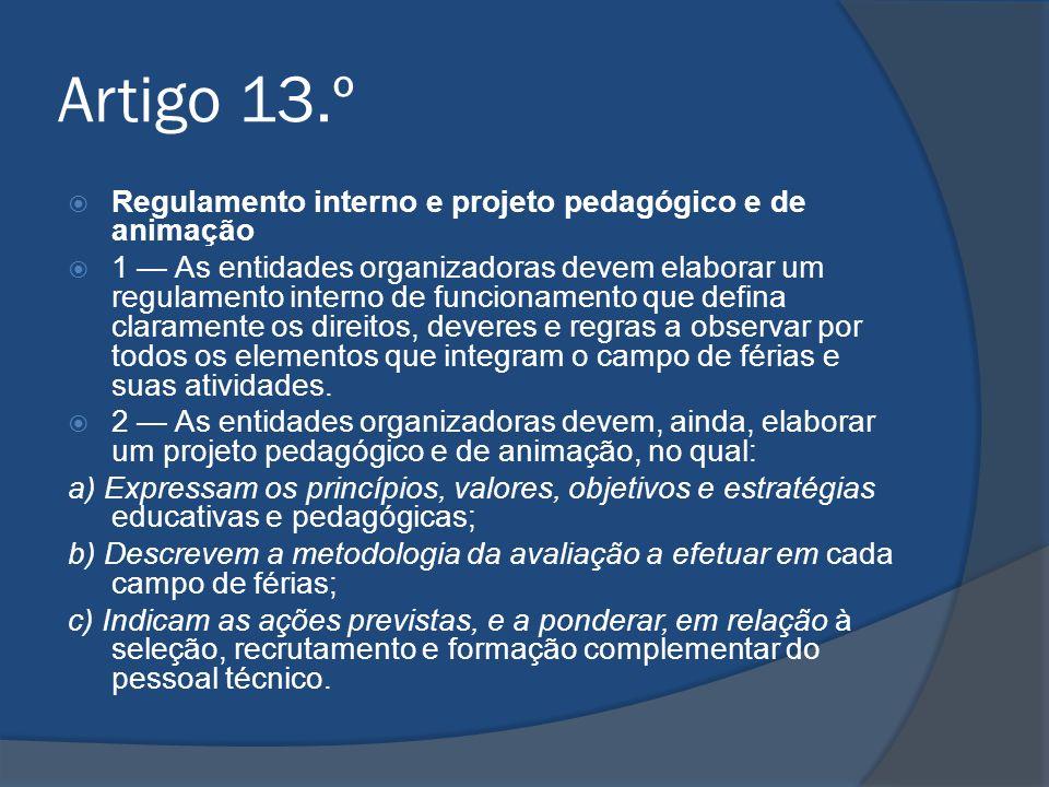 Artigo 13.º Regulamento interno e projeto pedagógico e de animação