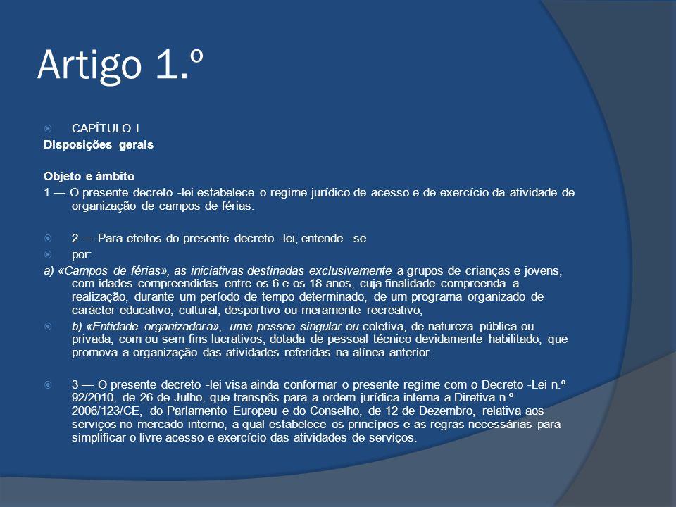 Artigo 1.º CAPÍTULO I Disposições gerais Objeto e âmbito